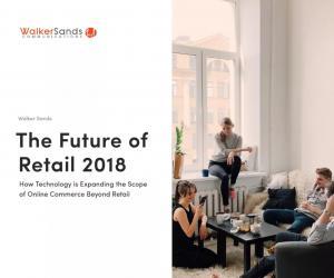 """Walker Sands 2018年新报告""""零售的未来"""""""